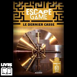 ESCAPE 15 - LE DERNIER CASSE